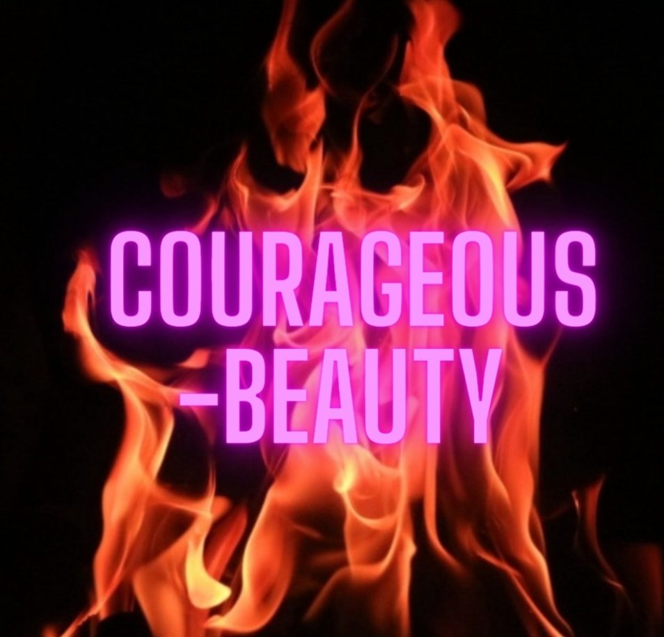 Courageous Beauty
